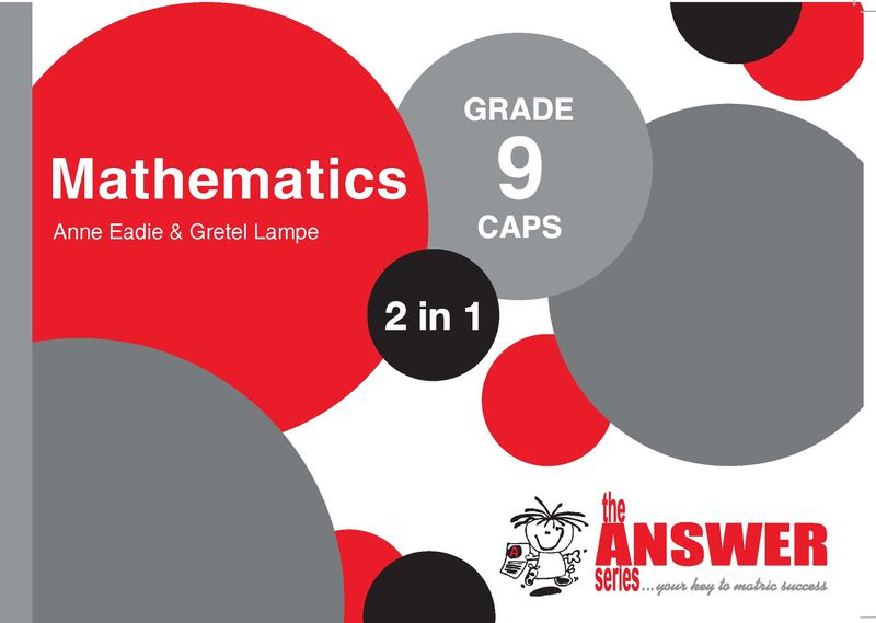 The Answer Series Grade 9 Mathematics 2in1 CAPS Study Guide